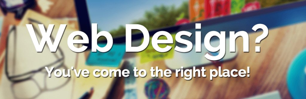 Web design? You've come to the right place.